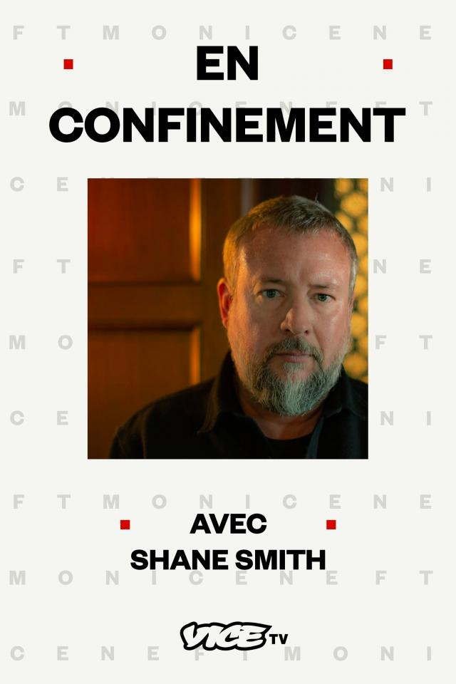 En confinement avec Shane Smith
